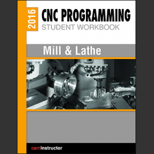 CNC Programming Workbook - Mill & Lathe