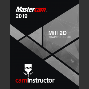 Mastercam 2019 - Mill 2D Training Guide