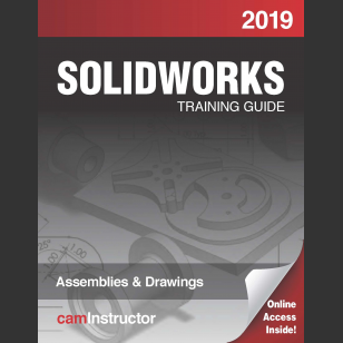 SOLIDWORKS 2019: Assemblies & Drawings