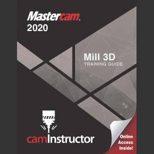 Mastercam 2020 - Mill 3D Training Guide