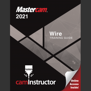 Mastercam 2021 - Wire Training Guide