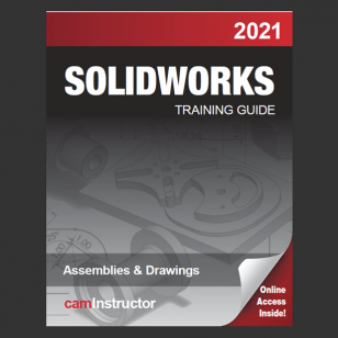 SOLIDWORKS 2021: Assemblies & Drawings